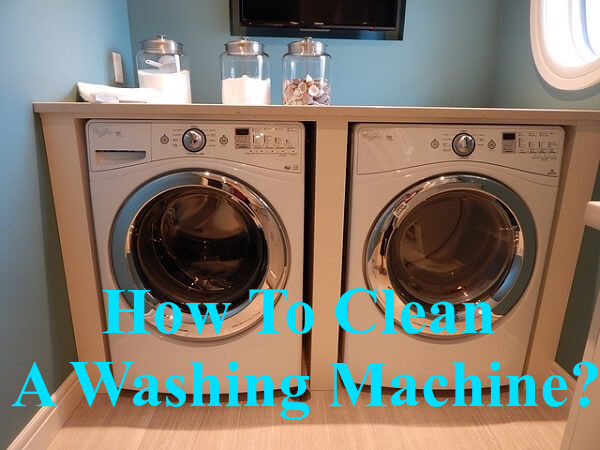 How to clean a washing machine?