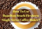 How to use Hamilton Beach Flexbrew Single Serve coffee maker?
