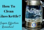 How to clean a glass kettle