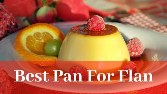 Best pan for flan