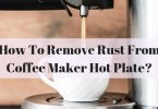 how to remove rust from coffee maker hot plate