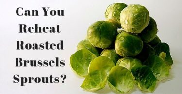 Can you reheat roasted Brussels Sprouts