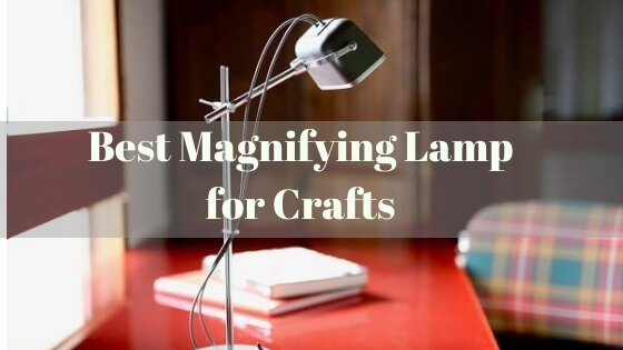 best magnifying lamp for crafts