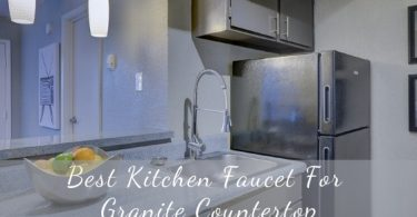 Best kitchen faucet for granite countertop