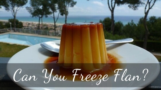 Can you freeze flan