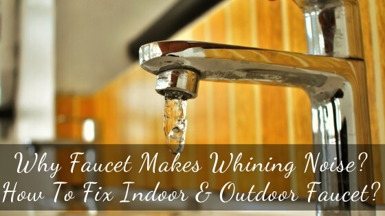 Outdoor and indoor faucet makes whining noise