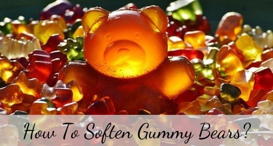 how to soften gummy bears