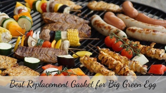 Best replacement gasket for big green egg