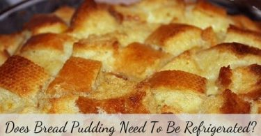 Does bread pudding need to be refrigerated