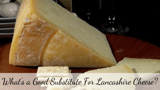 Lancashire cheese substitute