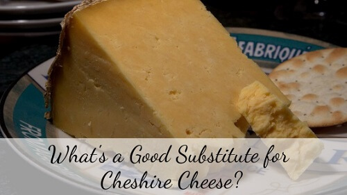 Substitute for Cheshire cheese