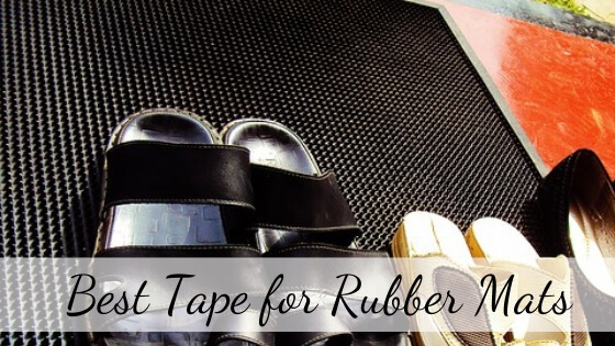 best tape for rubber mats