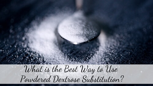 powdered dextrose substitute