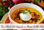 Can you blend hot liquids in magic bullet blender