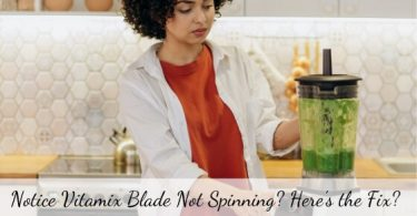Vitamix blade not spinning