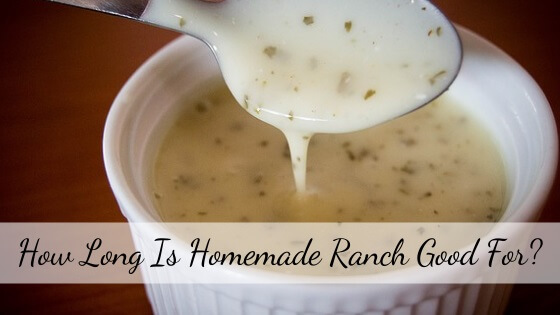 How long is homemade ranch good for